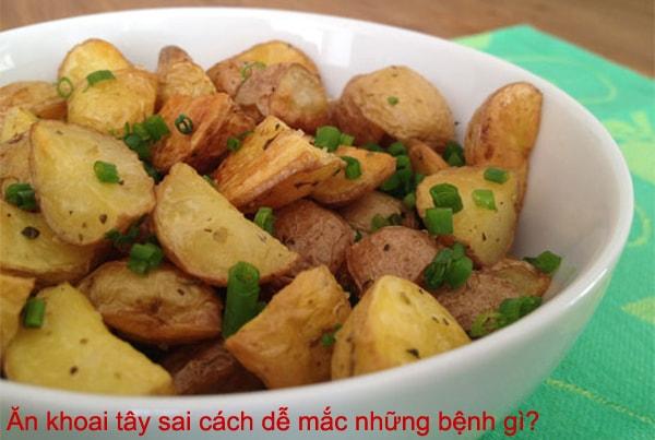 Không ăn khoai tây cả vỏ hay khoai đông lạnh, để lâu