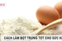 Cách làm bột trứng