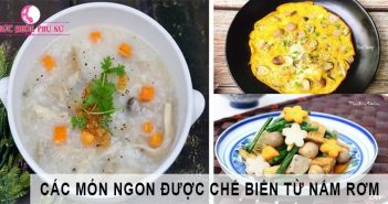 Những món ăn ngon được chế biến từ nấm rơm