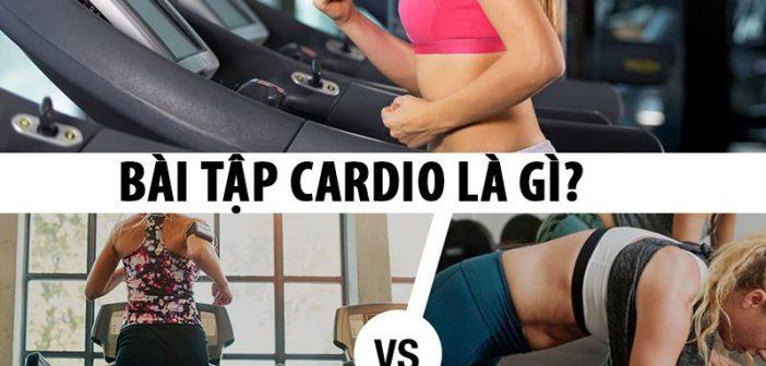 Bài tập cardio là gì? Có những kiểu tập Cardio nào