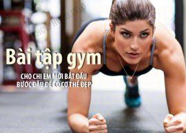 Bài tập gym cho nữ mới bắt đầu – bước đầu để có cơ thể đẹp