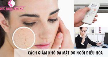 Cách giảm khô da mặt do ngồi điều hòa cho dân văn phòng