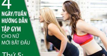 Hướng dẫn tập gym cho nữ mới bắt đầu 4 ngày/tuần (Phần 3)