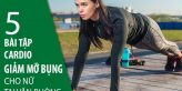 5 bài tập cardio giảm mỡ bụng cho nữ tại văn phòng