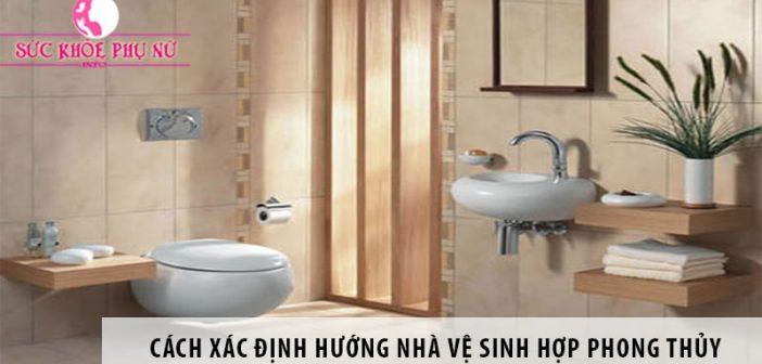 cach-xac-dinh-huong-nha-ve-sinh-min
