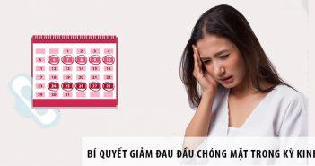 Bí quyết giảm đau đầu chóng mặt trong kỳ kinh nguyệt