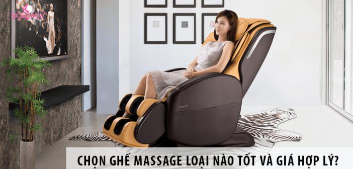 Chọn ghế massage loại nào tốt và giá cả hợp lý?