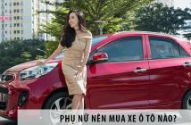 Phụ nữ nên mua xe ô tô nào? Các dòng xe phù hợp với phái nữ